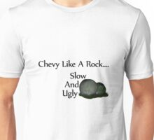 Chevy Like A Rock Slow And Ugly Unisex T-Shirt