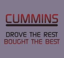 Cummins Drove the Rest Bought the Best by Truck Tee's