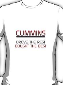 Cummins Drove the Rest Bought the Best T-Shirt