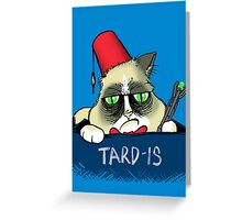 TARD-IS Greeting Card