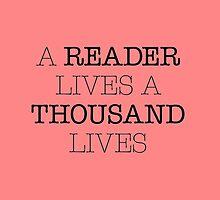 A Reader Lives A Thousand Lives by Samantha Weldon