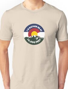 Colorado - I'd Rather Be at 14,000 Feet Unisex T-Shirt