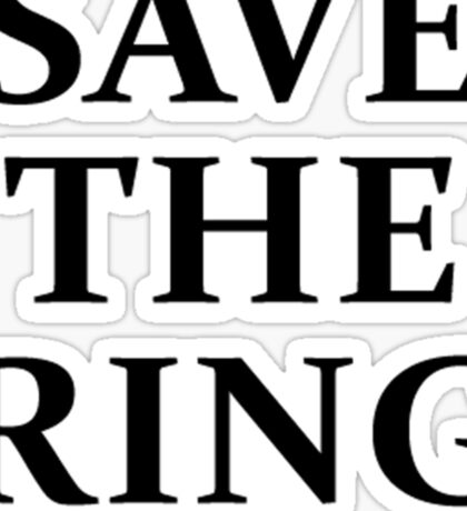 Save The Ring t-shirt Sticker