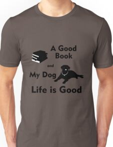 A Good Book & My Dog - Life is Good T-Shirt