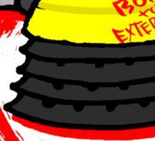 Born to Exterminate(Eternal) Sticker