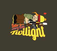 A Better love story then Twilight Unisex T-Shirt