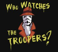 Who Watches The Troopers? Kids Clothes