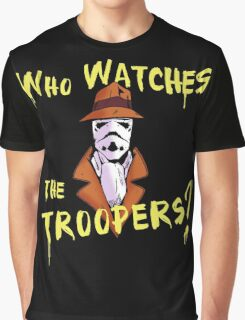 Who Watches The Troopers? Graphic T-Shirt