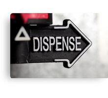 Dispense Canvas Print