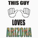 This guy loves Arizona ! by sublimy99