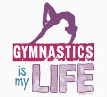 Gymnastics is my Life Kids Clothes