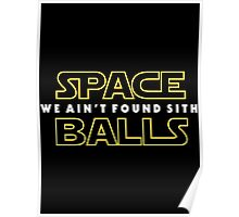 Spaceballs: We Ain't Found SITH Poster