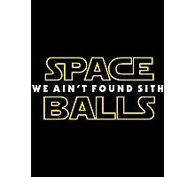 Spaceballs: We Ain't Found SITH Photographic Print