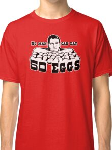 Cool Hand Luke: No man can eat 50 eggs Classic T-Shirt