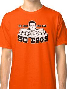 Cool Hand Luke: No man can eat 50 eggs Classic T-Shirt