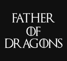 Father of Dragons by Ganghis-Kyle