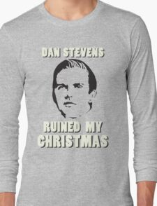 Dan Stevens Ruined Christmas Long Sleeve T-Shirt