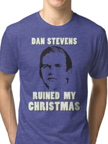 Dan Stevens Ruined Christmas Tri-blend T-Shirt