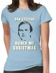 Dan Stevens Ruined Christmas Womens Fitted T-Shirt