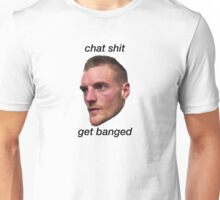 chat shit get banged jamie vardy Unisex T-Shirt