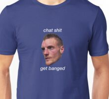 chat shit get banged by jamie vardy Unisex T-Shirt