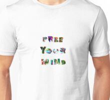 FREE YOUR MIND '16 Unisex T-Shirt