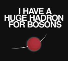 I have a huge hadron for bosons Baby Tee