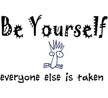 Be Yourself -Lite Photographic Print