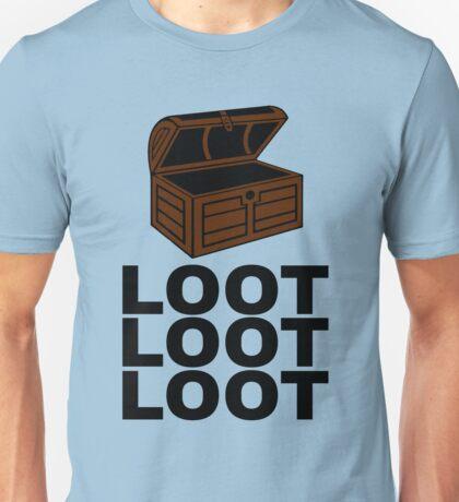 Loot Loot Loot Unisex T-Shirt