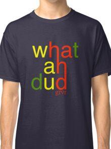 WHATAHDUD Classic T-Shirt