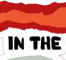 Bacon in the Soap Sticker