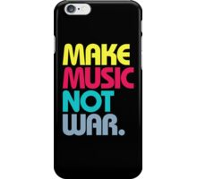 Make Music Not War (Venerable) iPhone Case/Skin