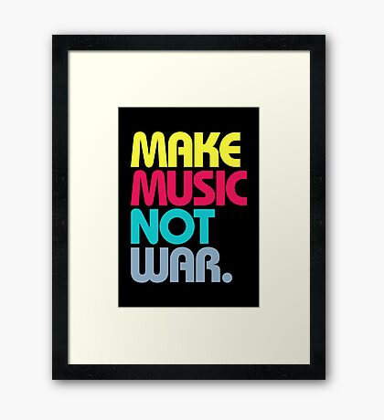 Make Music Not War (Venerable) Framed Print