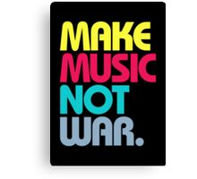 Make Music Not War (Venerable) Canvas Print