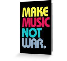 Make Music Not War (Venerable) Greeting Card