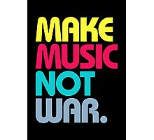 Make Music Not War (Venerable) Photographic Print