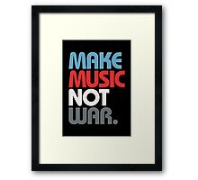 Make Music Not War (Prime) Framed Print