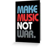 Make Music Not War (Prime) Greeting Card