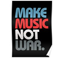 Make Music Not War (Prime) Poster