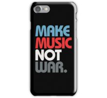 Make Music Not War (Prime) iPhone Case/Skin