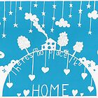 There's no place like home - sky blue by MrsTreefrog