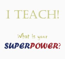 I TEACH! One Piece - Short Sleeve