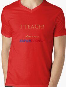 I TEACH! Mens V-Neck T-Shirt