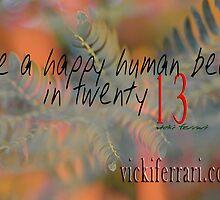 be a happy human bean in twenty13 © Vicki Ferrari by Vicki Ferrari