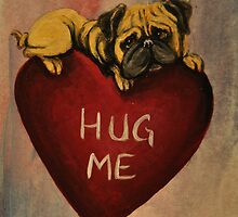 Pug~Dog~HUG ME~Valentine by shinerdog