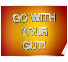 Go With Your Gut! Poster