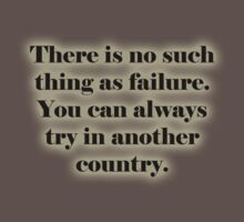 There is no such thing as failure. You can always try in another country. One Piece - Short Sleeve