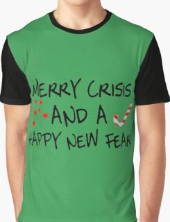 Merry Crisis And A Happy New Fear Graphic T-Shirt