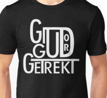 Git Gud or Get Rekt Unisex T-Shirt