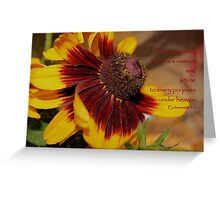 To Everything There Is A Season. . . Greeting Card
